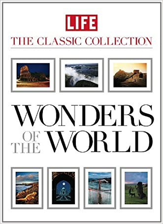 LIFE Wonders of the World (Life: The Classic Collection) written by Editors of Life