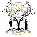 The Séance (       UNABRIDGED) by John Harwood Narrated by Fiona Hardingham, Simon Vance, Katherine Kellgren