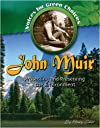 John Muir: Protecting and Preserving the Environment (Voices for Green Choices)