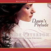Dawns Prelude: Song of Alaska | [Tracie Peterson]