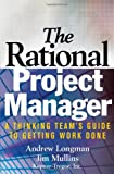 img - for The Rational Project Manager: A Thinking Team's Guide to Getting Work Done book / textbook / text book