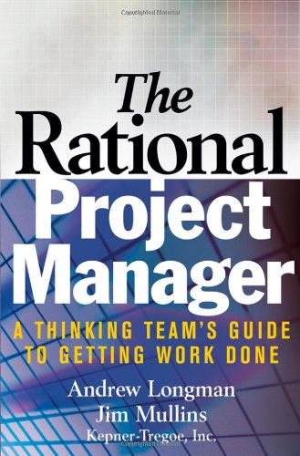 The Rational Project Manager: A Thinking Team's Guide to...