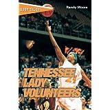 Hoop Tales: Tennessee Lady Volunteers (Hoop Tales Series) ~ Randy Moore