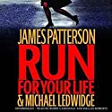 Run for Your Life (       UNABRIDGED) by James Patterson, Michael Ledwidge Narrated by Bobby Cannavale, Dallas Roberts
