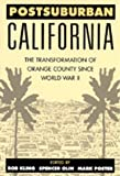 Postsuburban California: The Transformation of Orange County since World War II (0520201604) by Kling, Rob