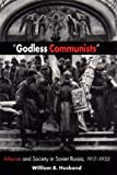 img - for GODLESS COMMUNISTS: ATHEISM AND SOCIETY IN SOVIET RUSSIA, 1917-1932 book / textbook / text book