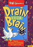Drain Your Brain (0816745315) by Rolf Heimann