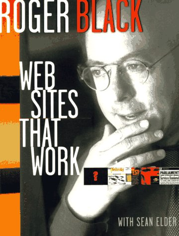 Web Sites that Work by Roger Black
