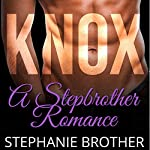 Knox: A Stepbrother Romance | Stephanie Brother