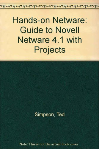 Hands-on Netware: Guide to Novell Netware 4.1 with Projects