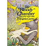 The Bloody Chamber and other adult tales (006090836X) by Angela Carter