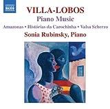 echange, troc Heitor Villa-Lobos, Sonia Rubinsky - Villa-Lobos : musique pour piano