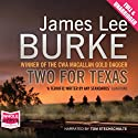 Two for Texas Audiobook by James Lee Burke Narrated by Tom Stechschulte
