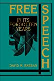 By David M  Rabban - Free Speech in its Forgotten Years, 1870-1920: 1st (first) Edition