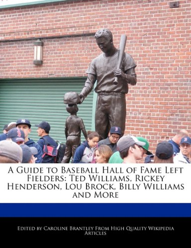 A Guide to Baseball Hall of Fame Left Fielders: Ted Williams, Rickey Henderson, Lou Brock, Billy Williams and More