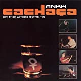 Cachaca - Live At Rio ArtRock Festival 1999 by Ankh