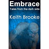 Embrace: tales from the dark sideby Keith Brooke
