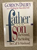 img - for Father and Son: The Wound, the Healing, the Call to Manhood book / textbook / text book
