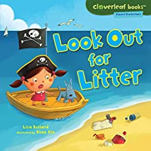 Look Out for Litter Audiobook by Lisa Bullard Narrated by  Intuitive