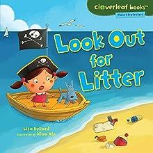 Look Out for Litter | Livre audio Auteur(s) : Lisa Bullard Narrateur(s) :  Intuitive