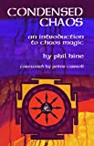 Condensed Chaos: An Introduction to Chaos Magic (1935150669) by Phil Hine