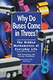 img - for Why Do Buses Come in Threes? The Hidden Mathematics of Everyday Life book / textbook / text book