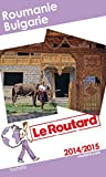 Guide du Routard Roumanie, Bulgarie 2014/2015