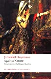 img - for Against Nature: A Rebours (Oxford World's Classics) book / textbook / text book