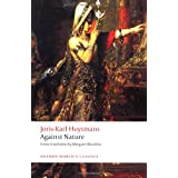 Against Nature (Oxford World's Classics)by Joris-Karl Huysmans