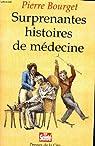 Surprenantes histoires de médecine