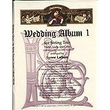 Wedding Album 1 for String Trio - Violin, Viola (or 2nd Violin), and Cello - arranged by Latham
