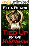 Tied Up by the Huntsman: An Erotic Fairy Tale