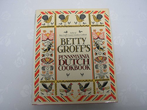 Betty Groff's Pennsylvania Dutch cookbook by Betty Groff