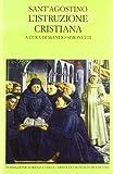 L'istruzione cristiana (Scrittori greci e latini) (Italian Edition) (8804374179) by Augustine