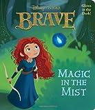 Magic in the Mist (Disney/Pixar Brave) (Glow-in-the-Dark Board Book)