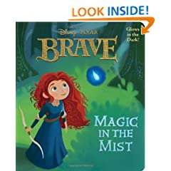 Magic in the Mist (Disney/Pixar Brave) (Glow-in-the-Dark Board Book)