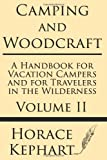 img - for Camping and Woodcraft: A Handbook for Vacation Campers and for Travelers in the Wilderness (Volume II) book / textbook / text book