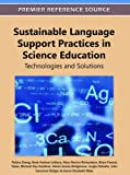img - for Sustainable Language Support Practices in Science Education: Technologies and Solutions book / textbook / text book