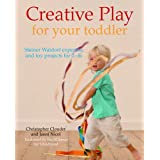 Creative Play for Your Toddler: Steiner Expertise and Toy Projects for 2 Years - 4 Yearsby Christopher Clouder
