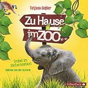 Trubel im Elefantenhaus (Zu Hause im Zoo 2) | Tatjana Geßler