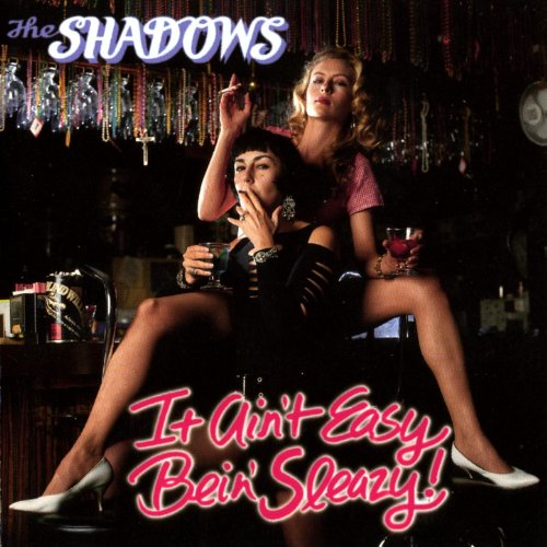 The Shadows – It Ain't Easy Bein' Sleazy! (1993) [FLAC]