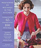 Mastering My Mistakes In The Kitchen: 55 Great Chefs Teach Me How