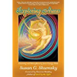 Exploring Auras Cleansing And Strengthening Your Energy Fieldby Susan Shumsky