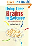 Using their Brains in Science: Ideas...