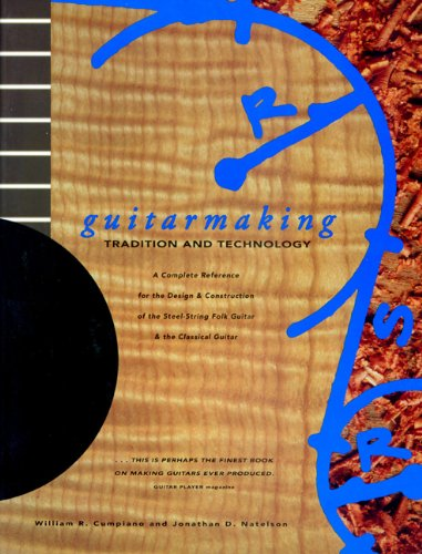 GUITARMAKING/ CHRONICLE BKS          ING: Tradition and Technology - A Complete Reference for the Design and Construction of the Steel-string Folk Guitar and the Classical Guitar (Guitar Reference)