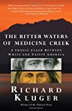 img - for The Bitter Waters of Medicine Creek: A Tragic Clash Between White and Native America book / textbook / text book
