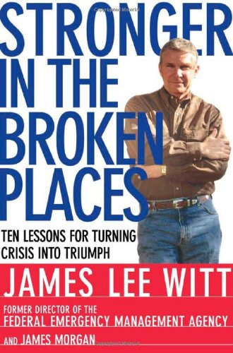 Stronger in the Broken Places: Nine Lessons for Turning Crisis i