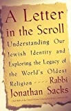 Letter in the Scroll; Understanding Our Jewish Indentity and Exploring the Legacy of the World's Oldest Religion (074321496X) by Sacks, Jonathan