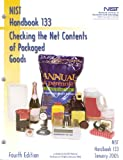 Checking the Net Contents of Packaged Goods: as Adopted by the 89th National Conference on Weights and Measures, 2004