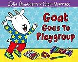 Goat Goes to Playgroup Julia Donaldson